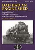 Dad Had an Engine Shed