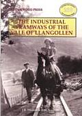 Industrial Tramways of the Vale of Llangollen