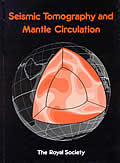 Seismic Tomography and Mantle Circulation: Proceedings of a Royal Society Discussion Meeting Held on 13 and 14 April 1988