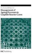 Management of Ageing Processes in Graphite Reactor Cores