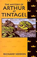 The mystery of Arthur at Tintagel Cover