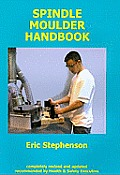 Spindle Moulder Handbook