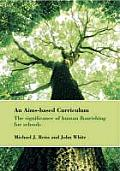 An Aims-Based Curriculum: The Significance of Human Flourishing for Schools