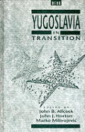 Yugoslavia in Transition: Choices and Constraints: Essays in Honour of Fred Singleton
