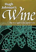 Hugh Johnsons Wine The Classic Guide To The World of Wine