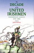 The Decade of the United Irishmen 1791-1801