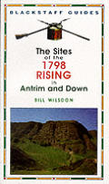 The Sites of the 1798 Rising in Antrim and Down
