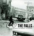 The Falls: The People, the Community, the Memories