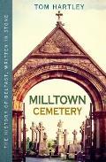 Milltown Cemetery: The History of Belfast, Written in Stone