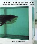 Shark-Infested Waters: The Saatchi Collection of British Art in the 90s