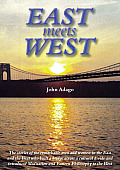 East Meets West: The Stories of the Remarkable Men and Women from the East and the West Who Built a Bridge Across a Cultural Divide and
