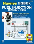 Haynes Fuel Injection Manual the Haynes Workshop Manual For Automotive Fuel Injection Systems 1978 Through 1985