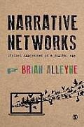 Narrative Networks: Storied Approaches in a Digital Age