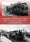 Images of Cardiff, Newport and the Valleys Railways: Classic Photographs From the Maurice Dart Railway Collection
