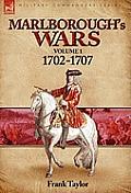 Marlborough's Wars: Volume 1-1702-1707