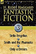 Fantastic Fiction: 3-Stella Fregelius, Smith and the Pharaohs & Only a Dream