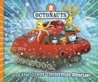 Octonauts and the Great Christmas Rescue. (Octonauts)