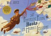 The Fantastic Flying Books of MR Morris Lessmore. W.E. Joyce