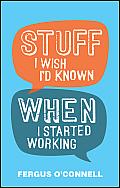 Stuff I Wish I'd Known When I Started Working