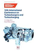 10th International Conference on Turbochargers and Turbocharging: 15-16 May 2012, Savoy Place, London