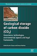 Geological Storage of Carbon Dioxide (Co2): Geoscience, Technologies, Environmental Aspects and Legal Frameworks