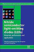 Nitride Semiconductor Light-Emitting Diodes (LEDs): Materials, Performance and Applications (Woodhead Publishing Series in Electronic and Optical Materials)