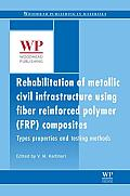 Rehabilitation of Metallic Civil Infrastructure Using Fiber-Reinforced Polymer (FRP) Composites