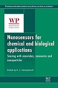 Nanosensors for Chemical and Biological Applications: Sensing with Nanotubes, Nanowires and Nanoparticles