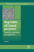 Vegetable Oil-Based Polymers: Properties, Processing and Applications Cover