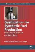 Gasification for Synthetic Fuel Production: Fundamentals, Processes, and Applications
