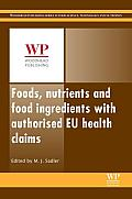 Foods, Nutrients and Food Ingredients with Authorised Eu Health Claims: Volume 1