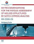 IIW Recommendations for the Fatigue Assessment of Welded Structures by Notch Stress Analysis: IIW-2006-09