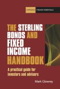 The Sterling Bonds and Fixed Income Handbook: A Practical Guide for Investors and Advisers