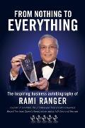 From Nothing to Everything: An Inspiring Saga of Struggle and Success from A2 to a A200 Million Business