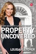 Property Uncovered: Trade Secrets of a Property Expert