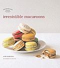Irresistable Macaroons (Les Petits Plats Francais)