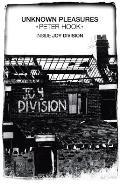 Unknown Pleasures: Inside Joy Division. Peter Hook
