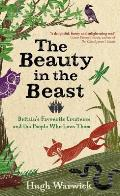 Beauty in the Beast: Britain's Favourite Creatures and the People Who Love Them