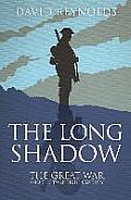 Long Shadow: the Great War and the Twentieth Century