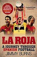 La Roja A Journey through Spanish Football