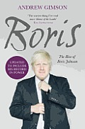Boris: The Rise of Boris Johnson. Andrew Gimson