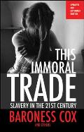 This Immoral Trade Slavery in the 21st Century Updated & Extended Version