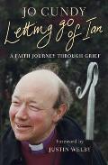 Letting Go of Ian: A Faith Journey Through Grief