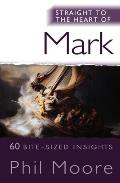 Straight to the Heart of Mark: 60 Bite-Sized Insights (Straight to the Heart)