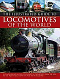 Illustrated Guide to Locomotives of the World: A Comprehensive History of Locomotive Technology from the 1950s to the Present Day, Shown in Over 300 P