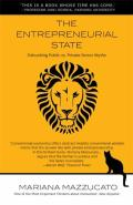 Entrepreneurial State Debunking The Public Vs Private Myth In Risk & Innovation