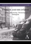 Bakhtin and His Others: (inter)Subjectivity, Chronotope, Dialogism
