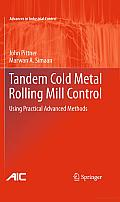 Tandem Cold Metal Rolling Mill Control: Using Practical Advanced Methods