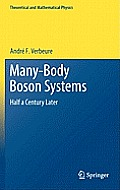 Many-Body Boson Systems: Half a Century Later (Theoretical and Mathematical Physics)