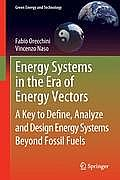 Energy Systems in the Era of Energy Vectors: A Key to Define, Analyze and Design Energy Systems Beyond Fossil Fuels